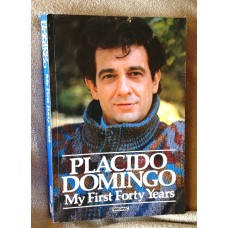 Domingo, Placido: My First Forty Years