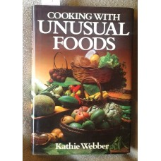 Webber, Kathie: Cooking with unusual foods